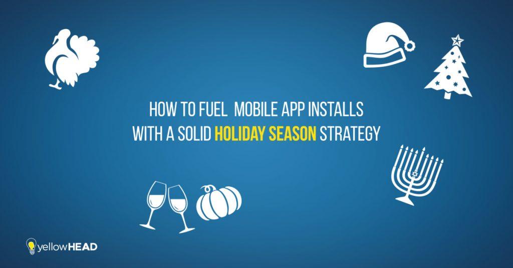 Mobile App Installs Holiday Season