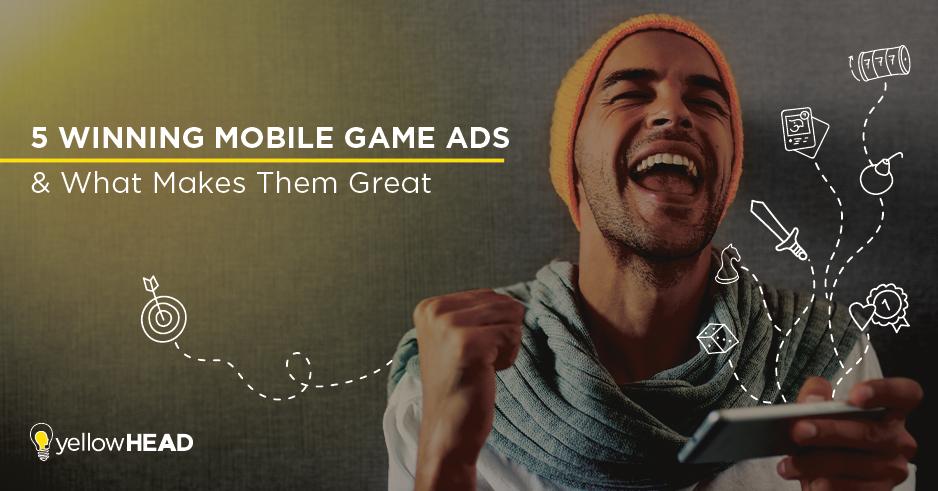5 Winning Mobile Game Ads