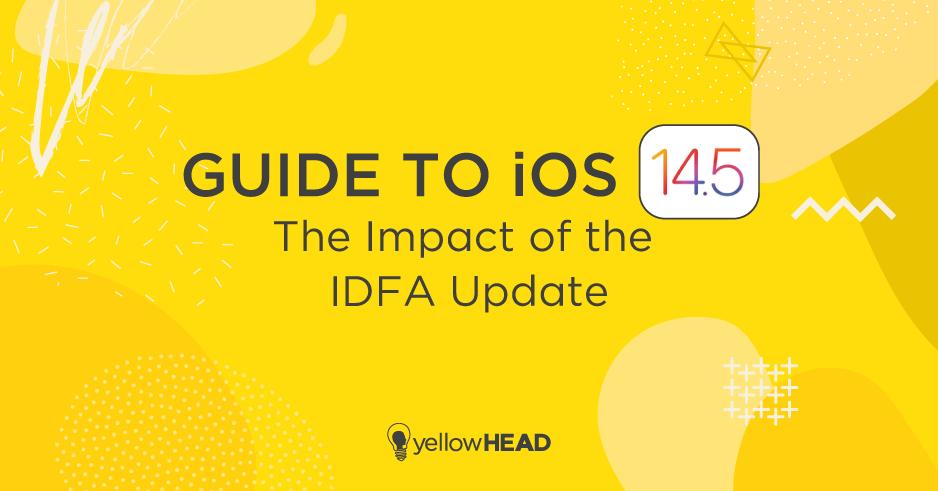 Apple IDFA - iOS 14 Update - iOS 14.5 Guide