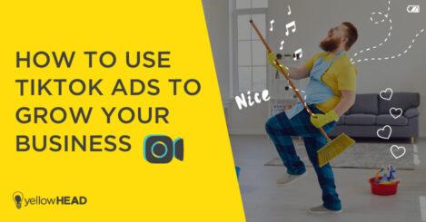 How to Grow Your Business Using TikTok Ads